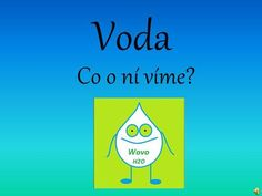 Voda Co o ní víme? Water Cycle, Elementary Science, Earth Day, Nasa, Education, School, Wicker, Projects, Schools