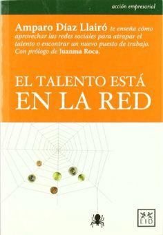 El talento está en la red (Acción empresarial)/ Amparo Díaz-Llairó, Juanma Roca {Portada de Amazon}