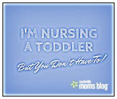 I'm Nursing a Toddler (But You Don't Have To!) | Nashville Moms Blog