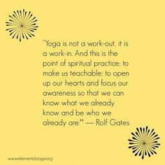 DownDog Inspirations: Yoga is not a work out, it is a work in…