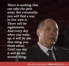 """[Quotes] """"There is nothing that can take the pain away."""" - James Spader in The Blacklist Blacklist Tv Show, The Blacklist Quotes, Blacklist Seasons, James Spader Blacklist, Movie Quotes, Life Quotes, Joker Quotes, Funny Quotes, Red Quotes"""