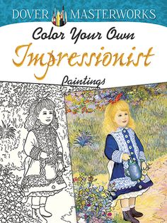 Dover Masterworks: Color Your Own Impressionist Paintings by Marty Noble