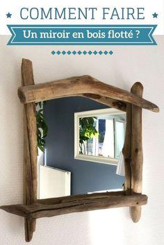 Tutoriel : Comment faire un miroir en bois flotté ?