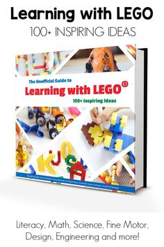 The Unofficial Guide to Learning with LEGO®: 100+ Inspiring Ideas. LEGO learning activities for young children.
