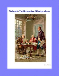 WebQuest: Declaration Of Independence Grades 4-7 The thirteen colonies in the America's had been at war with Britain for around a year when the Second Continental Congress decided it was time for the colonies to officially declare their independence. This meant that they were breaking away from British rule. They would no longer be a part of the British Empire and would fight for their freedom. The students learn about the brave patriots behind this decision.