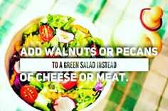 Smart Healthy Choice  Add walnuts or pecans to a green salad instead of cheese or meat   RT if u Agree #SmartChoice #healthyeating #healthyfood
