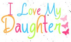 I Love My Daughters (my daughter and my granddaughter!)