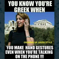You know you're Greek when you make hand gestures even when you're talking on the phone! Funny Greek Quotes, Greek Memes, Witty Quotes, Greek Sayings, Inspirational Quotes, Learn Greek, Greek Language, Greek Culture, Greek Life