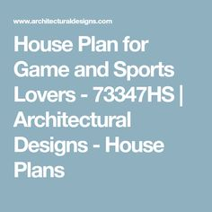 House Plan for Game and Sports Lovers - 73347HS | Architectural Designs - House Plans