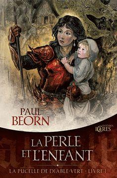 La perle et l'enfant, La pucelle de Diable-Vert (tome 1) de Paul Beorn