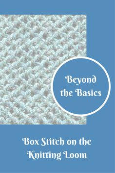 Create the box stitch using the double-knit loom board.