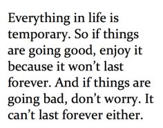 Good things can last forever if you are willing to use forever to make it last :)