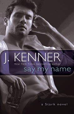 Tome Tender: Say My Name by J. Kenner (Stark International Tril...