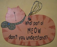 Cute Wooden Wall Decor Plaque WHAT Part of MEOW Dont You UNDERSTAND Cat Sign