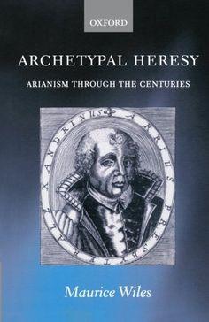Archetypal Heresy: Arianism through the Centuries by Maur... http://www.amazon.com/dp/0199245916/ref=cm_sw_r_pi_dp_n5Slxb0A3N0WD