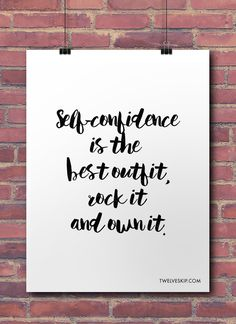 """Quote: """"Self-confidence is the best outfit, rock it and own it."""" YUP! You can do it. Here's another inspirational quote to boost up your energy. Click the PIN for more motivational quotes (not to mention they're printable too!)."""
