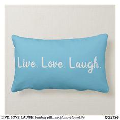 LIVE. LOVE. LAUGH. lumbar pillow. GREAT DAILY DEALS! #pillow #inspiration #inspirational #livelovelaugh