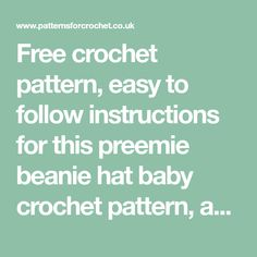 Free crochet pattern, easy to follow instructions for this preemie beanie hat baby crochet pattern, available in UK & USA format.