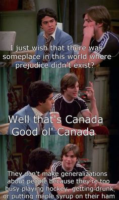 omg thats 70 show Canadian Things, I Am Canadian, Canadian Memes, Canadian People, Funny Shit, The Funny, Funny Stuff, Funny Things, Awesome Things