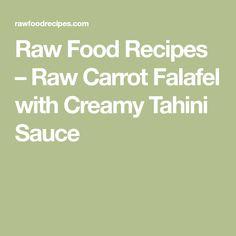 Raw Food Recipes – Raw Carrot Falafel with Creamy Tahini Sauce