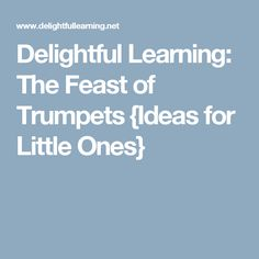 Delightful Learning: The Feast of Trumpets {Ideas for Little Ones}