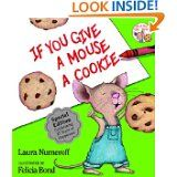 If You Give A Mouse A Cookie - 7/01/14 - currently his favorite book, and one he actually tries to read.  age 3.5