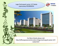 Logix technopark sector 127 noida 9910006454, logix technopark noida expressway