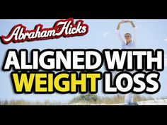 Abraham Hicks ~ How to align with weight loss - YouTube