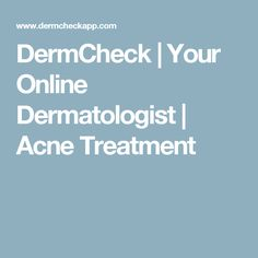 DermCheck | Your Online Dermatologist | Acne Treatment