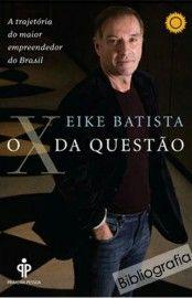 Download O X Da Questao Eike Batista Em Epub Mobi E Pdf Livros