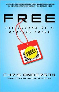 Free: The Future of a Radical Price  by Chris Anderson. Now, in Free, he makes the compelling case that in many instances businesses can profit more from giving things away than they can by charging for them.