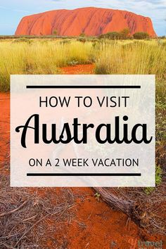 Tips for visiting Australia on a 2 week vacation