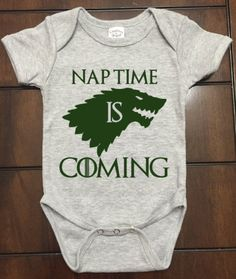 Nap Time is Coming Onesie, GOT, Game of Thrones, Baby Clothing, Unique Gift, Customizable, Bodysuit, GOT Fans, Winter is Coming, Starks