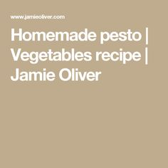 Homemade pesto | Vegetables recipe | Jamie Oliver