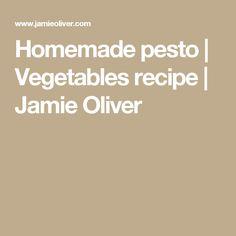 Homemade pesto | Vegetables recipe | Jamie Oliver