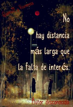 There is no longer distance than lack of interest. More Than Words, Some Words, Words Quotes, Me Quotes, Sayings, Great Quotes, Inspirational Quotes, Quotes En Espanol, Frases Humor