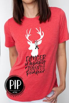 Perfect tee for dance moms or a gift for a dance teacher! There's a little girl's version to boot! SO FUN! Dancer is My Favorite Reindeer-Dance inspired by PIPGoods on Etsy
