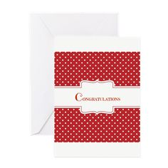 Red Polka Dot Congratulations Greeting Card Red Polka Dot Congratulations Greeting Cards by Kassy - CafePress Congratulations Greetings, Customized Girl, Build Something, Gift Exchange, Special Events, Party Time, Art Decor, Polka Dots, Stationery