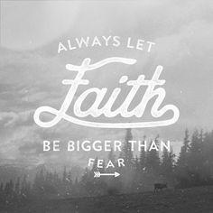 Faith can move mountains.
