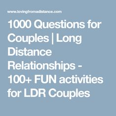 1000 Questions for Couples | Long Distance Relationships - 100+ FUN activities for LDR Couples