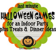Last Minute Halloween Party games for an INDOOR party plus treats and dinner menus.
