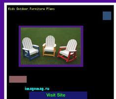 Kids Outdoor Furniture Plans 114702   The Best Image Search Part 39