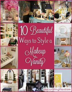 Ideas for Styling A Makeup Vanity | DecoratingFiles.com | #makeup #vanity #makeupvanity
