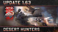 "War Thunder: Update 1.63 ""Desert Hunters"" official trailer"
