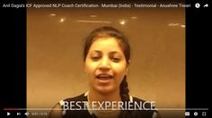 """ BEST EXPERIENCE ! "" Testimonials ICF + NLP Dual Certification Life Coach Training Mumbai (India)  Anushree Tiwari, Finance Executive  http://www.anildagia.com/testimonials/410-anushree-tiwari-icf-approved-nlp-coach-certification-mumbai-india  NLP Training from Anil Dagia - India's Most Innovative NLP Trainer  Next ICF + NLP Dual Certification Life Coach Training (India) - Mumbai - May :- http://www.anildagia.com/events/256 Pune - June :- http://www.anildagia.com/events/262"