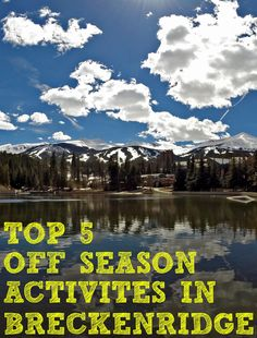 Want to visit the mountains in May but wondering what you will do? Check out these local tips about activities to do in Breckenridge during one of the most inexpensive times to visit.  What To Do Breckenridge - Off Season   Beaver Run