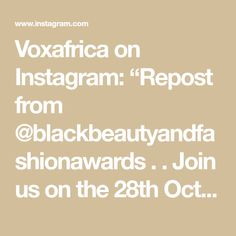 """Voxafrica on Instagram: """"Repost from @blackbeautyandfashionawards . . Join us on the 28th October 2020 at 8pm GMT! Bbfa2020.eventbrite.com #beauty #fashion…"""""""