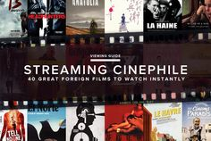 SUBTITLES ARE NO EXCUSE 40 FOREIGN FILMS TO WATCH INSTANTLY- By JAKE ORTHWEIN GP 8.16.13