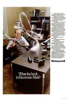What the heck is Electronic Mail? (Honeywell ad from Computerworld, 1981)