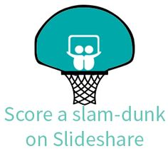 Score a slam dunk with your Slideshare content! #RecruitClever